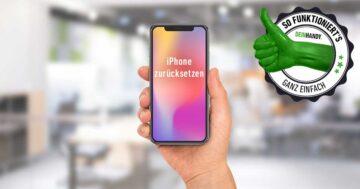 iPhone zurücksetzen: Werkeinstellungen bei Apple – So funktioniert's