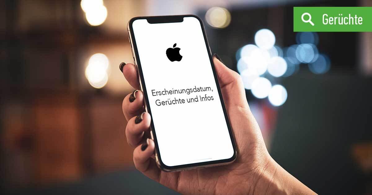 iPhone 12 - Erscheinungsdatum-Gerüchte-News