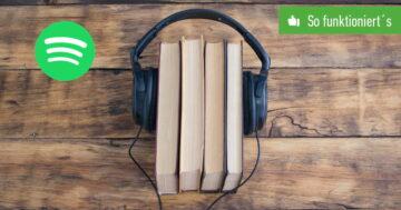 Spotify: Hörbücher finden – So funktioniert's per App