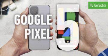 Google Pixel 5: Erscheinungsdatum, Gerüchte und Infos