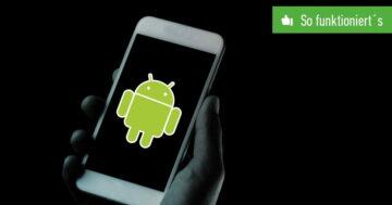 Android: Dark Mode einstellen – So funktioniert's bei Samsung und Co.