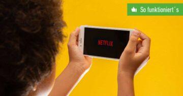 Netflix-Kindersicherung einrichten – So funktioniert's